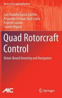 Quad Rotorcraft Control: Vision-Based Hovering and Navigation 2013 ed.
