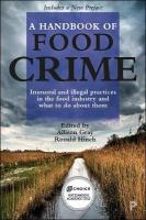 Handbook of Food Crime: Immoral and Illegal Practices in the Food Industry and What to Do About Them
