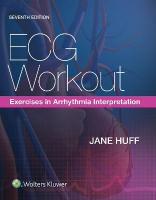 ECG Workout: Exercises in Arrhythmia Interpretation 7th edition