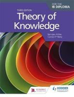 Theory of Knowledge Third Edition 3rd Revised edition