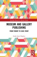 Museum and Gallery Publishing: From Theory to Case Study
