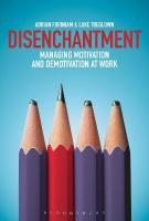 Disenchantment: Managing Motivation and Demotivation at Work