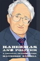 Habermas and Politics: A Critical Introduction