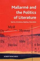 Mallarme and the Politics of Literature: Sartre, Kristeva, Badiou, Ranciere