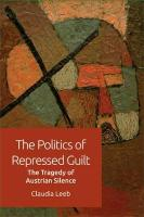 Politics of Repressed Guilt: The Tragedy of Austrian Silence