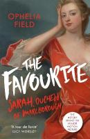 Favourite: The Life of Sarah Churchill and the History Behind the Major Motion Picture