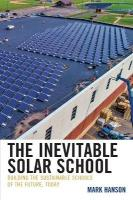 Inevitable Solar School: Building the Sustainable Schools of the Future, Today