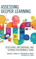 Assessing Deeper Learning: Developing, Implementing, and Scoring Performance Tasks