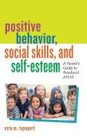 Positive Behavior, Social Skills, and Self-Esteem: A Parent's Guide to Preschool ADHD