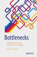 Bottlenecks: Aligning UX Design with User Psychology 1st ed.