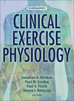 Clinical Exercise Physiology 4th Edition with Web Resource 4th edition