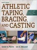 Athletic Taping, Bracing, and Casting, 4th Edition with Web Resource 4th edition