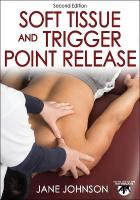 Soft Tissue and Trigger Point Release 2nd edition