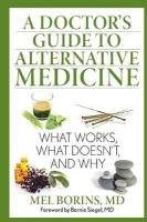 Doctor's Guide to Alternative Medicine: What Works, What Doesn't, and Why