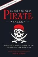Incredible Pirate Tales: Nineteen Classic Stories Of The Outlaws Of The High Seas 2nd Edition