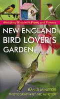 New England Bird Lover's Garden: Attracting Birds with Plants and Flowers
