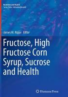 Fructose, High Fructose Corn Syrup, Sucrose and Health Softcover reprint of the original 1st ed. 2014