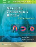 Nuclear Cardiology Review: A Self-Assessment Tool 2nd edition