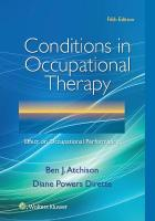 Conditions in Occupational Therapy: Effect on Occupational Performance 5th edition