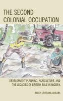 Second Colonial Occupation: Development Planning, Agriculture, and the Legacies of British Rule in Nigeria