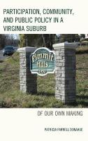 Participation, Community, and Public Policy in a Virginia Suburb: Of Our Own Making