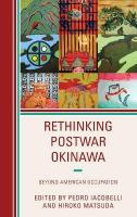 Rethinking Postwar Okinawa: Beyond American Occupation