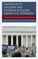 Pathways to Pacifism and Antiwar Activism among U.S. Veterans: The Role of Moral Identity in Personal Transformation