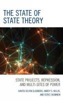 State of State Theory: State Projects, Repression, and Multi-Sites of Power