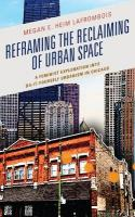 Reframing the Reclaiming of Urban Space: A Feminist Exploration into Do-It-Yourself Urbanism in Chicago