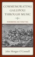 Commemorating Gallipoli through Music: Remembering and Forgetting