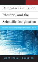 Computer Simulation, Rhetoric, and the Scientific Imagination: How Virtual Evidence Shapes Science in the Making and in the News