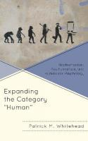 Expanding the Category Human: Nonhumanism, Posthumanism, and Humanistic Psychology