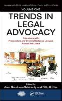 Trends in Legal Advocacy: Interviews with Prosecutors and Criminal Defense Lawyers Across the Globe,   Volume One, Volume One