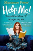 Help Me!: One Woman's Quest to Find Out if Self-Help Really Can Change Her Life