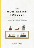 Montessori Toddler: A Parent's Guide to Raising a Curious and Responsible Human Being