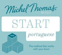 Start Portuguese New Edition (Learn Portuguese with the Michel Thomas Method): Beginner Portuguese Audio Taster Course Unabridged edition