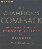 Champion's Comeback: How Great Athletes Recover, Reflect, and Reignite