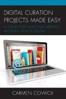 Digital Curation Projects Made Easy: A Step-by-Step Guide for Libraries, Archives, and Museums