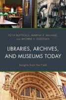 Libraries, Archives, and Museums Today: Insights from the Field
