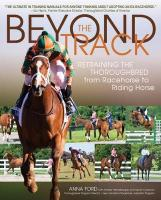 Beyond the Track: Retraining the Thoroughbred from Racecourse to Riding Horse - New Edition