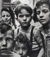 Elliott Erwitt: Home Around the World: Home Around the World