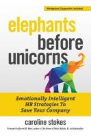 Elephants Before Unicorns: Emotionally Intelligent HR Strategies to Save Your Company