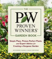Proven Winners Garden Book: Simple Plans, Picture-Perfect Plants, and Expert Advice for Creating a   Gorgeous Garden
