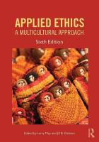 Applied Ethics: A Multicultural Approach 6th New edition