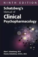 Schatzberg's Manual of Clinical Psychopharmacology 9th Revised edition