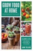 Grow Food at Home: Simple Methods for Small Spaces