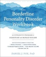 Borderline Personality Disorder Workbook: An Integrative Program to Understand and Manage Your BPD