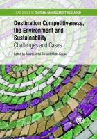 Destination Competitiveness Environment and Sustainability: Challenges and Cases