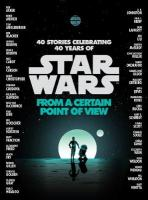 Star Wars: From a Certain Point of View: From a Certain Point of View