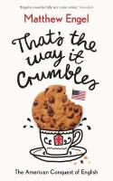 That's The Way It Crumbles: The American Conquest of the English Language Main